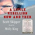 A Little Rebellion Now and Then Hörbuch von Scott Skipper Gesprochen von: Molly King