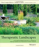 img - for Therapeutic Landscapes: An Evidence-Based Approach to Designing Healing Gardens and Restorative Outdoor Spaces by Marcus, Clare Cooper Published by Wiley 1st (first) edition (2013) Hardcover book / textbook / text book