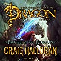Battle of the Dragon: The Chronicles of Dragon, Series 2, Book 3 Audiobook by Craig Halloran Narrated by Lee Alan