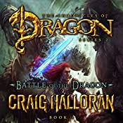 Battle of the Dragon: The Chronicles of Dragon, Series 2, Book 3   Craig Halloran