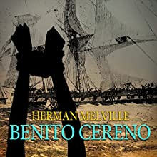 Benito Cereno Audiobook by Herman Melville Narrated by Pete Cross