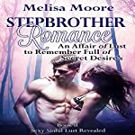 Stepbrother Romance: An Affair of Lust to Remember Full of Secret Desires: Sexy Sinful Lust Revealed, Book 2 | Melisa Moore