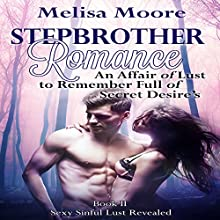 Stepbrother Romance: An Affair of Lust to Remember Full of Secret Desires: Sexy Sinful Lust Revealed, Book 2 (       UNABRIDGED) by Melisa Moore Narrated by Nikki Diamond