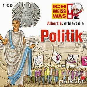 Albert E. erklärt Politik (Ich weiß was) Hörbuch