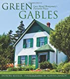 Green Gables: Lucy Maud Montgomerys Favourite Places