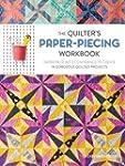 The Quilter's Paper-Piecing Workbook:...