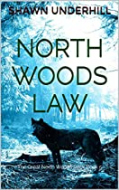 North Woods Law (the Great North Woods Pack Book 5)