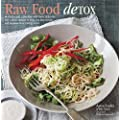 Raw Food Detox - Revitalize and rejuvenate with these delicious low-calorie recipes to help you lose weight and improve your energy levels