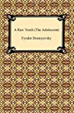 Fyodor Dostoyevsky A Raw Youth (the Adolescent)