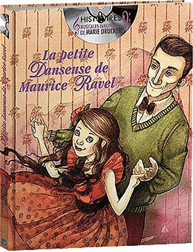 la petite danseuse de Maurice Ravel Drucker, Marie, LIVRE + CD AUDIO