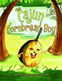 The Cajun Cornbread Boy