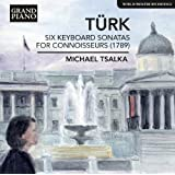 Turk: Six Keyboard Sonatas for Connoisseurs