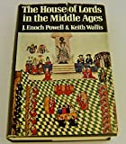 House of Lords in the Middle Ages (0297761056) by Powell, J.Enoch