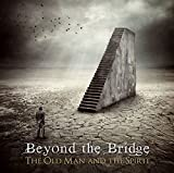 The Old Man & The Spirit by Beyond The Bridge (2012-01-24)