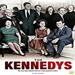 The Kennedys: The True Story Behind America's Most Powerful Family | Hilary Brown, Go Entertain