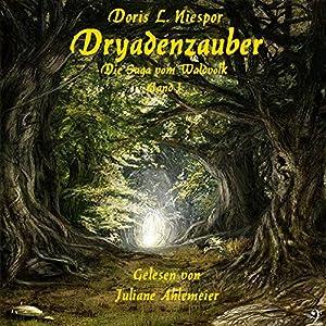 Dryadenzauber (Die Saga vom Waldvolk 1) Hörbuch