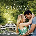 The House that Love Built Audiobook by Beth Wiseman Narrated by Renee Ertl