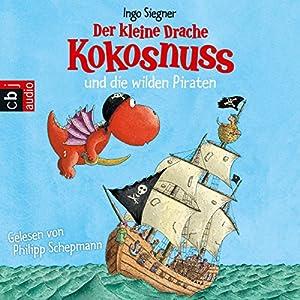 Der kleine Drache Kokosnuss und die wilden Piraten Hörspiel