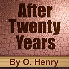 After Twenty Years (Annotated) (       UNABRIDGED) by O. Henry Narrated by Maria Tolkacheva