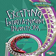 Exciting Entertainment Inventions Audiobook by Ryan Jacobson Narrated by  Intuitive