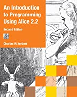 An Introduction to Programming Using Alice 2.2, 2nd Edition