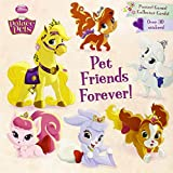 Pet Friends Forever! (Disney Princess: Palace Pets) (Super Deluxe Pictureback)
