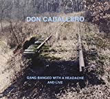 Gang Banged with a Headache, and Live by Don Caballero (2012)