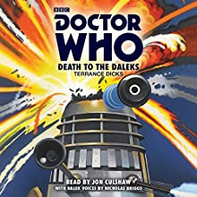 Doctor Who: Death to the Daleks: A 3rd Doctor Novelisation Radio/TV Program by Terrance Dicks Narrated by Jon Culshaw, Nicholas Briggs