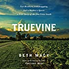 Truevine: Two Brothers, a Kidnapping, and a Mother's Quest: A True Story of the Jim Crow South Hörbuch von Beth Macy Gesprochen von: Suzanne Toren