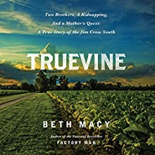 Truevine: Two Brothers, a Kidnapping, and a Mother's Quest: A True Story of the Jim Crow South Audiobook by Beth Macy Narrated by Suzanne Toren
