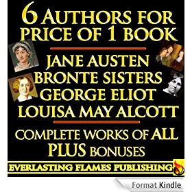JANE AUSTEN COLLECTION - GEORGE ELIOT COLLECTION - LOUISA MAY ALCOTT COLLECTION - BRONTE SISTERS COLLECTION: CHARLOTTE BRONTE, EMILY BRONTE, ANNE BRONTE ... - 6 Writers in 1 BOOK (English Edition)
