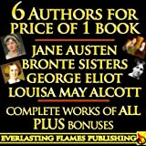 img - for JANE AUSTEN COLLECTION - GEORGE ELIOT COLLECTION - LOUISA MAY ALCOTT COLLECTION - BRONTE SISTERS COLLECTION: CHARLOTTE BRONTE, EMILY BRONTE, ANNE BRONTE - COMPLETE WORKS - 6 Writers in 1 BOOK book / textbook / text book