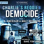 Democide: Charlie's Requiem, Book 1 | A. American, Walt Browning