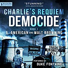 Democide: Charlie's Requiem, Book 1 Audiobook by A. American, Walt Browning Narrated by Duke Fontaine