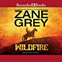 Wildfire Audiobook by Zane Grey Narrated by Pete Bradbury