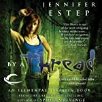 By a Thread: Elemental Assassin, Book 6 (       UNABRIDGED) by Jennifer Estep Narrated by Lauren Fortgang