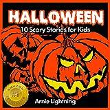 Halloween (Spooky Halloween Stories): 10 Scary Short Stories for Kids (Halloween Ghost Stories for Kids)