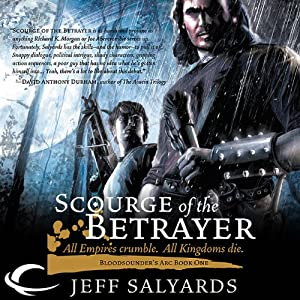 Scourge of the Betrayer: Bloodsounder's Arc, Book 1 | [Jeff Salyards]