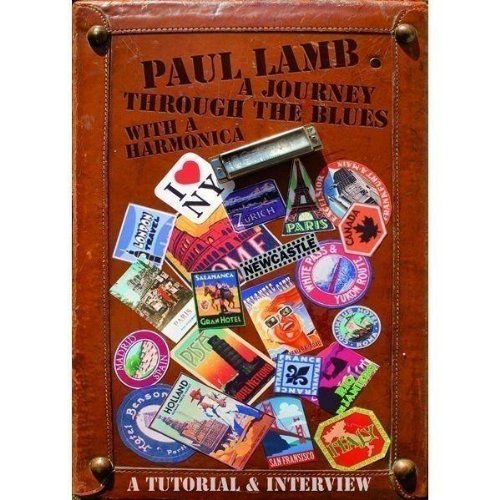 Paul Lamb - A Journey Through The Blues with a Harmonica [2007] [DVD]