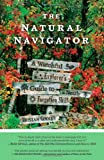The Natural Navigator: A Watchful Explorer's Guide to a Nearly Forgotten Skill
