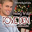 Foxe Den: Skyler Foxe Mysteries, Book 3.5 Audiobook by Haley Walsh Narrated by Joel Leslie