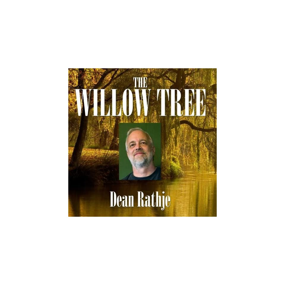 The Willow Tree Dean Rathje Music On Popscreen