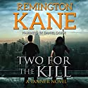 Two for the Kill: A Tanner Novel, Book 8 Audiobook by Remington Kane Narrated by Daniel Dorse