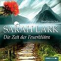 Die Zeit der Feuerblüten (Die Feuerblüten 1) Audiobook by Sarah Lark Narrated by Dana Geissler