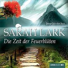 Die Zeit der Feuerblüten (Die Feuerblüten 1) Hörbuch von Sarah Lark Gesprochen von: Dana Geissler