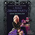 A Mad Zombie Party Audiobook by Gena Showalter Narrated by Natalie Gold, Saskia Maarleveld, Roger Wayne