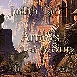 Arrows of the Sun | Judith Tarr