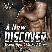 A New Discover: Experiment Milked Dry, Book 1   Sadi Mckena