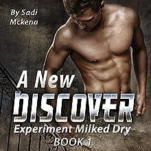 A New Discover: Experiment Milked Dry, Book 1 | Livre audio Auteur(s) : Sadi Mckena Narrateur(s) : Santiago Fuentes