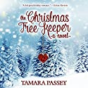 The Christmas Tree Keeper: A Novel Audiobook by Tamara Passey Narrated by Jennifer Groberg